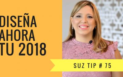 Diseña tu 2018 – Suz Tip #75