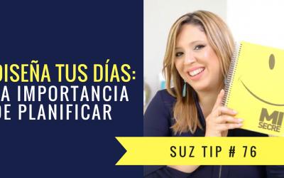 Diseña Tus Días: La Importancia de Planificar – Suz Tip #76