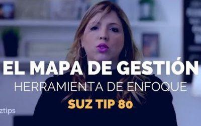 El Mapa de Gestión, La herramienta para enfocar a tus líderes – Suz Tip #80