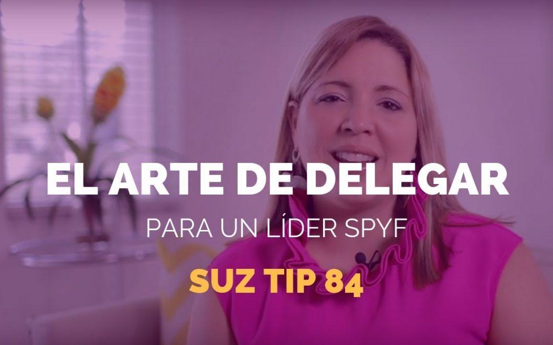 El Arte de Delegar – Suz Tip #84