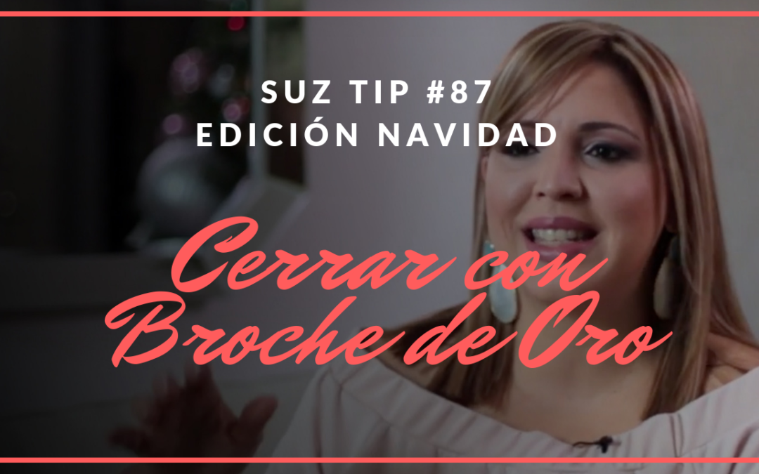 Cerrar con Broche de Oro – Suz Tip #87