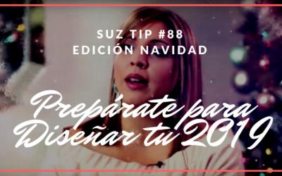 Prepárate para el Diseño de tu 2019 – Suz Tip #88