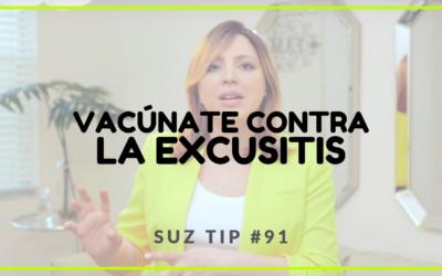 Vacúnate contra la EXCUSÍTIS – Suz Tip #91