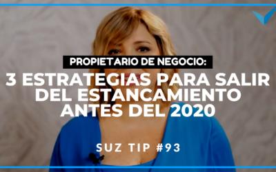 Propietario de Negocio: 3 Estrategias para salir del Estancamiento – Suz tip #93