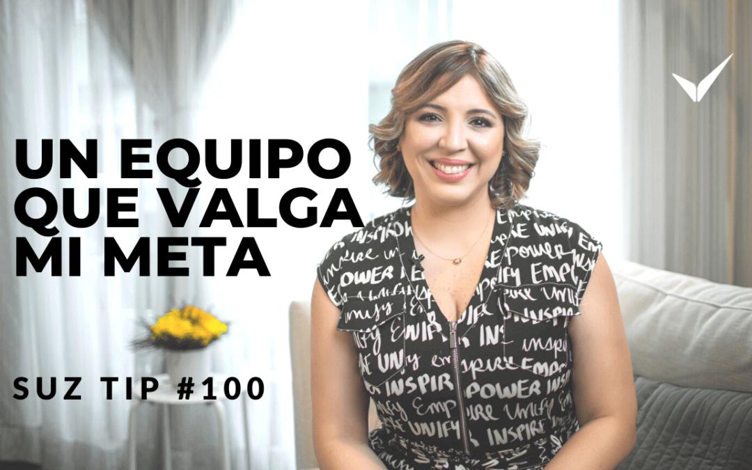Un equipo que valga mi meta – Suz Tip #100