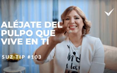 Aléjate del PULPO que vive en TÍ – Suz Tip #103