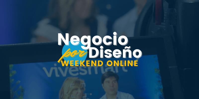 Negocio por Diseño Weekend Vivesmart